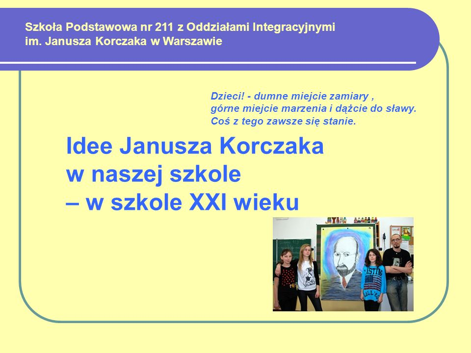 Idee Janusza Korczaka w naszej szkole – w szkole XXI wieku