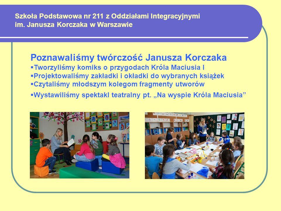 Poznawaliśmy twórczość Janusza Korczaka