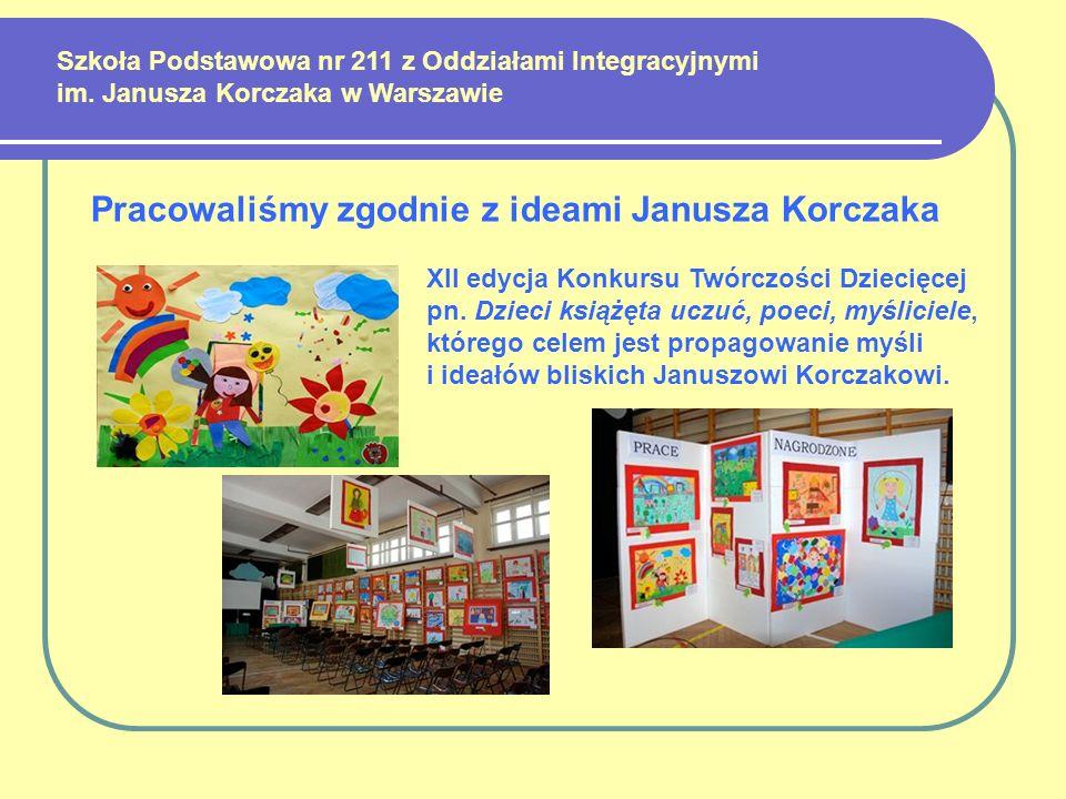 Pracowaliśmy zgodnie z ideami Janusza Korczaka