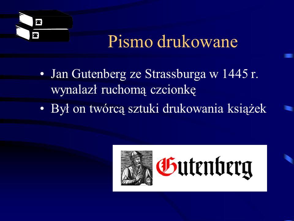 Pismo drukowane Jan Gutenberg ze Strassburga w 1445 r.