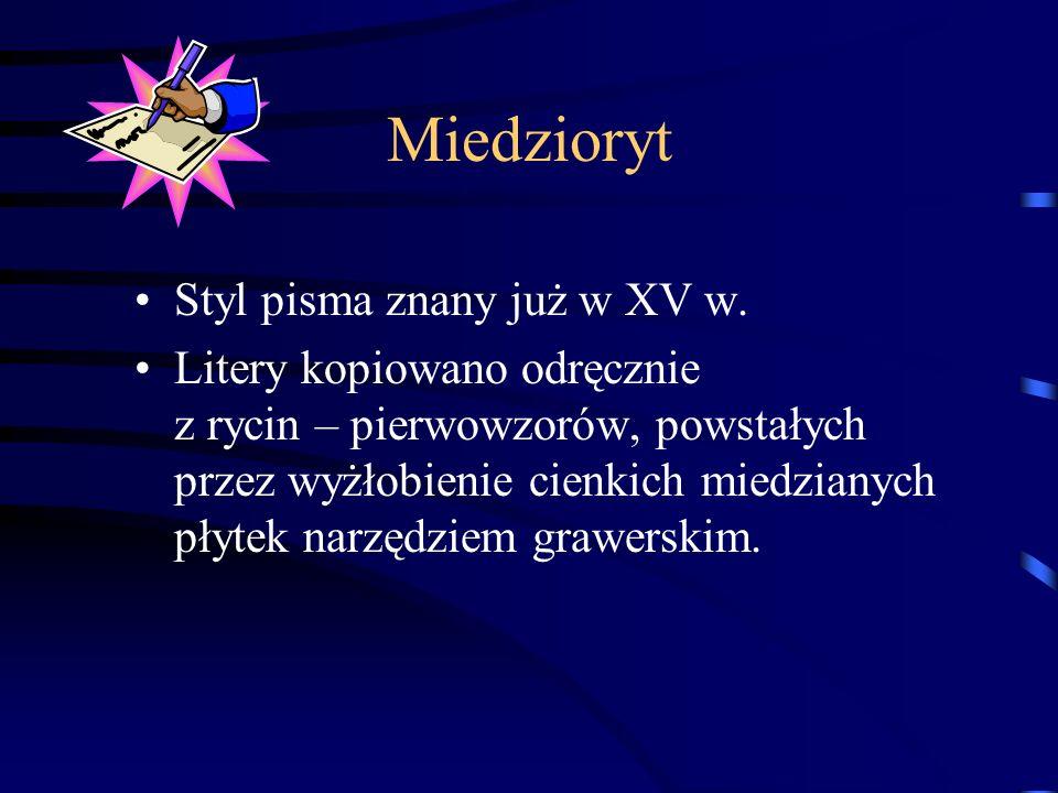 Miedzioryt Styl pisma znany już w XV w.