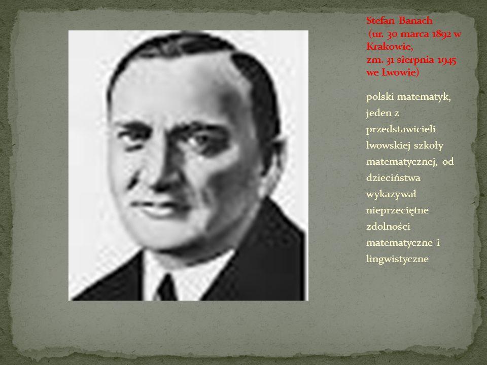 Stefan Banach (ur. 30 marca 1892 w Krakowie, zm