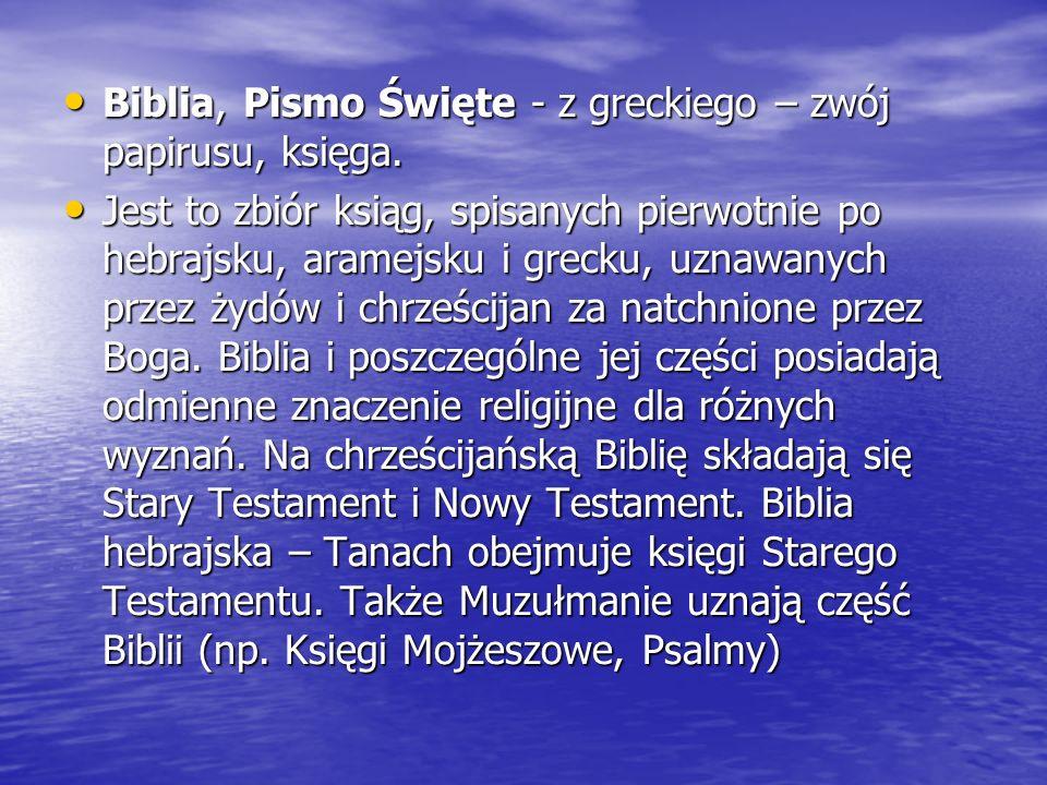 Biblia, Pismo Święte - z greckiego – zwój papirusu, księga.