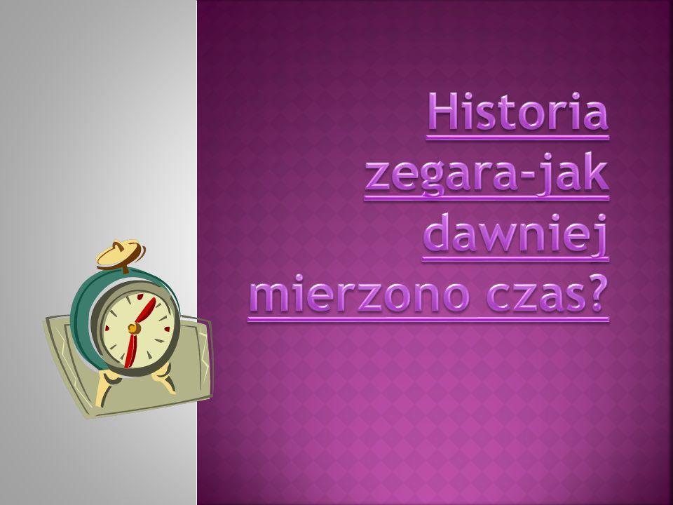 Historia zegara-jak dawniej mierzono czas