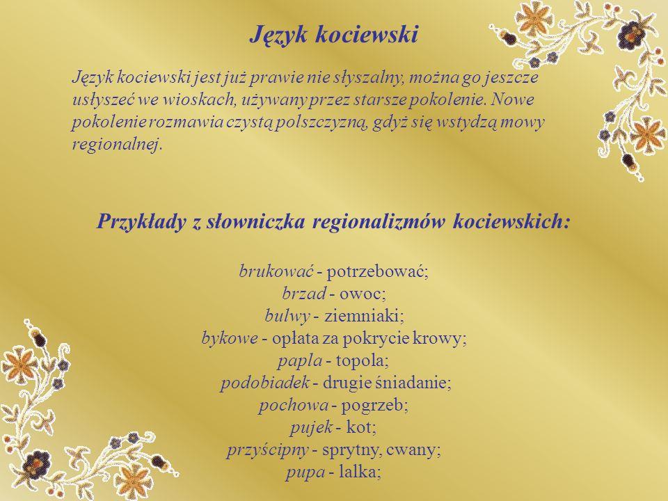 Język kociewski Przykłady z słowniczka regionalizmów kociewskich: