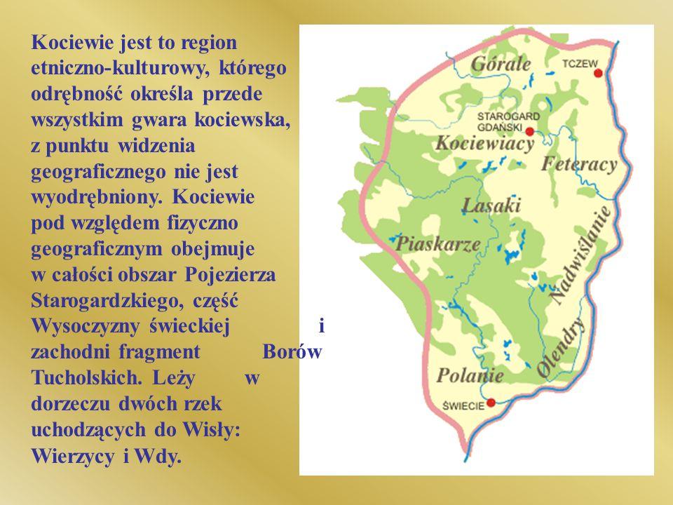 Kociewie jest to region etniczno-kulturowy, którego odrębność określa przede wszystkim gwara kociewska, z punktu widzenia geograficznego nie jest wyodrębniony.