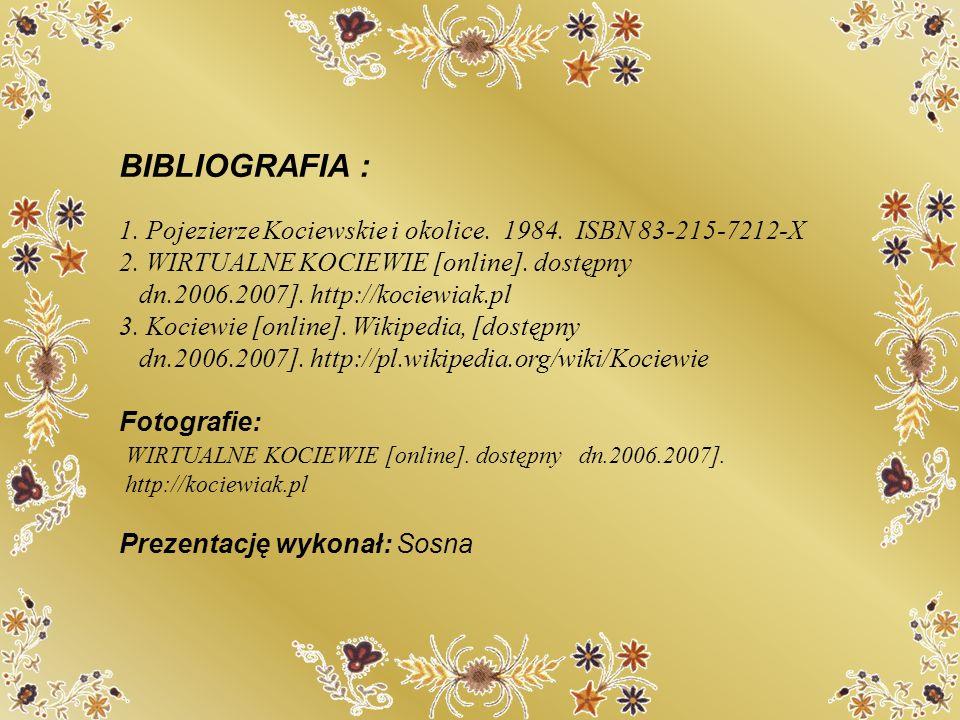 BIBLIOGRAFIA : 1. Pojezierze Kociewskie i okolice. 1984