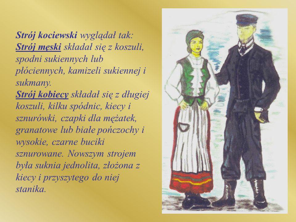 Strój kociewski wyglądał tak: Strój męski składał się z koszuli, spodni sukiennych lub płóciennych, kamizeli sukiennej i sukmany.