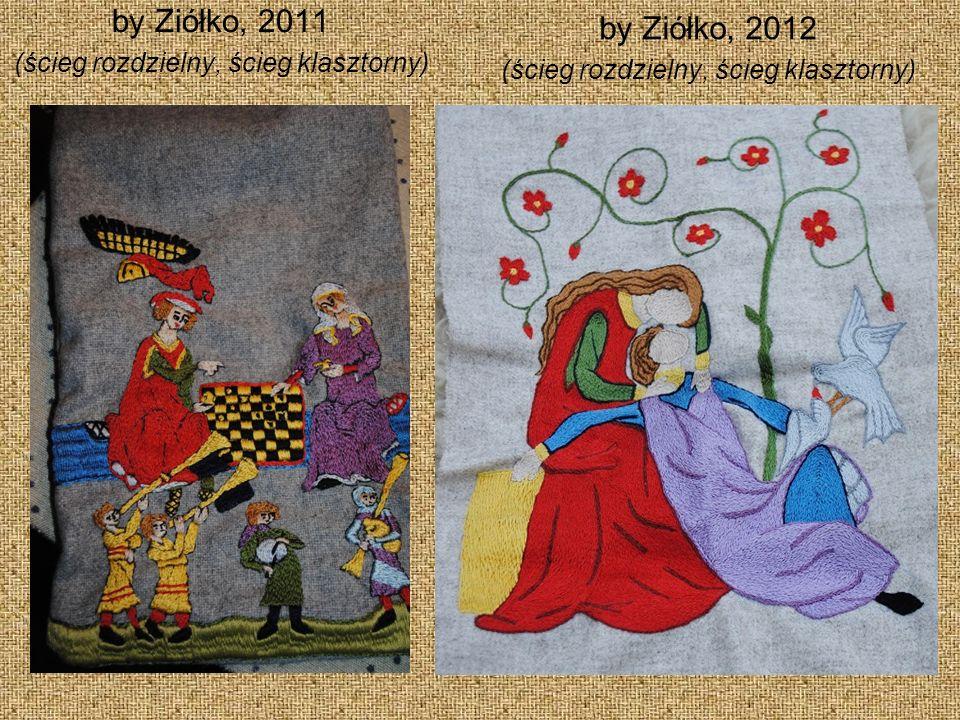 by Ziółko, 2012 by Ziółko, 2011 (ścieg rozdzielny, ścieg klasztorny)