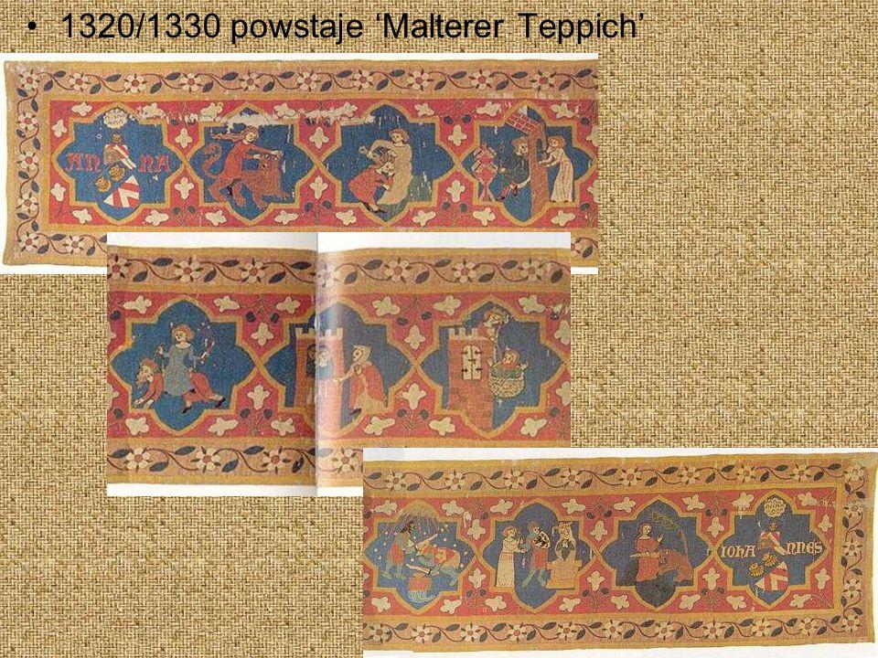 1320/1330 powstaje 'Malterer Teppich'
