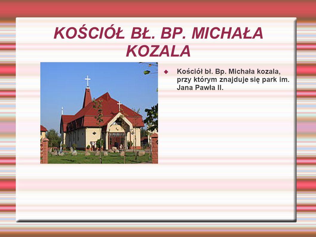 KOŚCIÓŁ BŁ. BP. MICHAŁA KOZALA