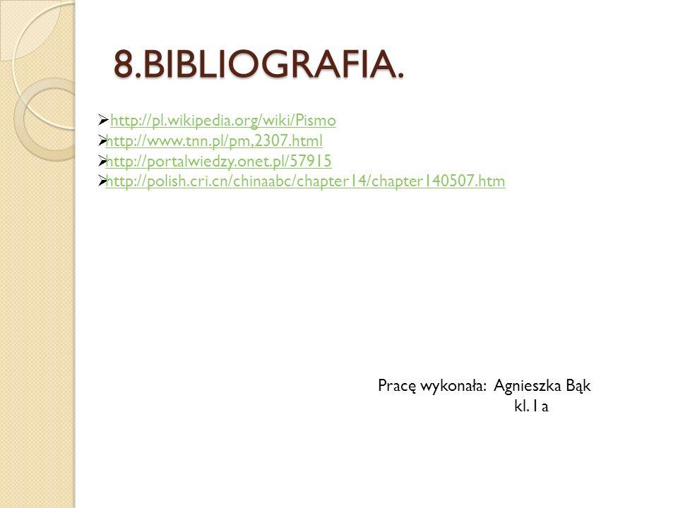 8.BIBLIOGRAFIA. http://pl.wikipedia.org/wiki/Pismo