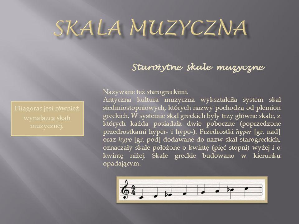 Pitagoras jest również wynalazcą skali muzycznej.