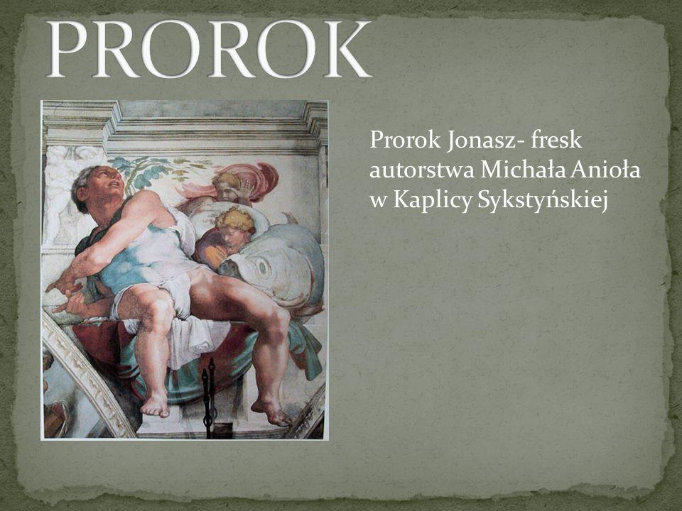 PROROK Prorok Jonasz- fresk autorstwa Michała Anioła w Kaplicy Sykstyńskiej