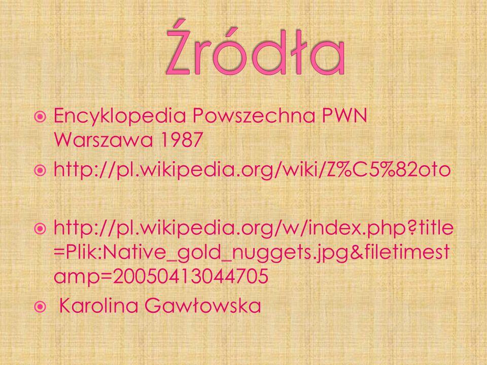 Źródła Encyklopedia Powszechna PWN Warszawa 1987