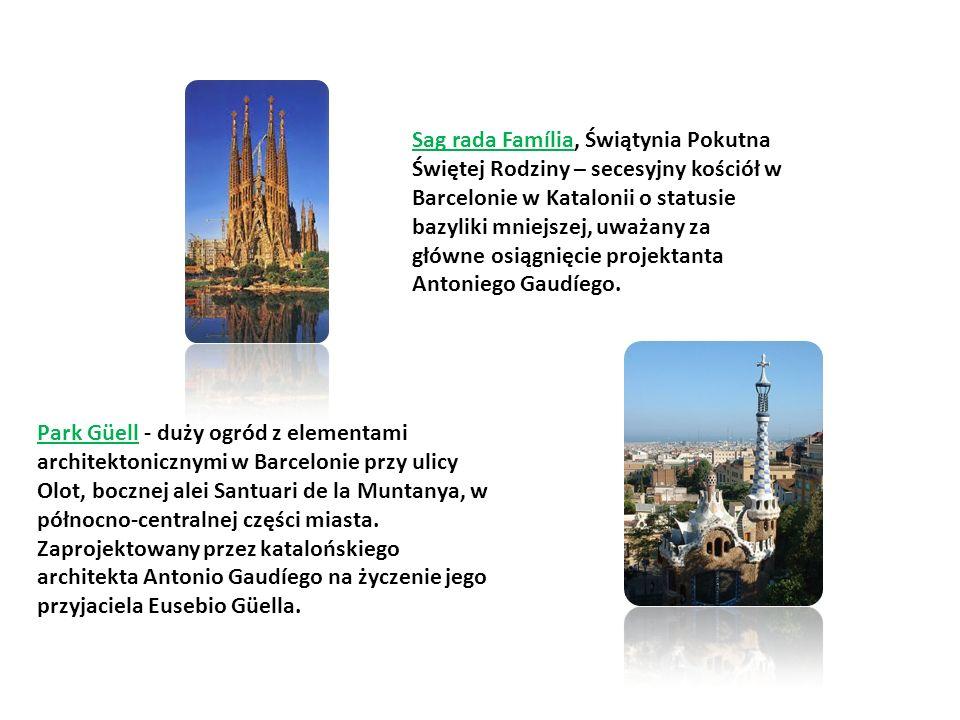 Sag rada Família, Świątynia Pokutna Świętej Rodziny – secesyjny kościół w Barcelonie w Katalonii o statusie bazyliki mniejszej, uważany za główne osiągnięcie projektanta Antoniego Gaudíego.