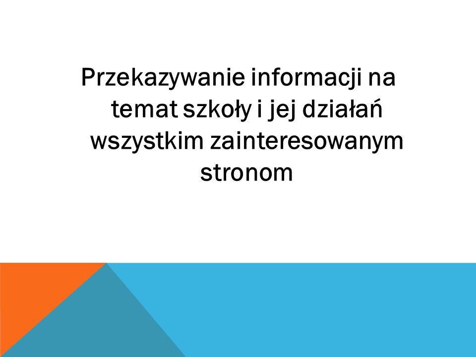 Przekazywanie informacji na temat szkoły i jej działań wszystkim zainteresowanym stronom