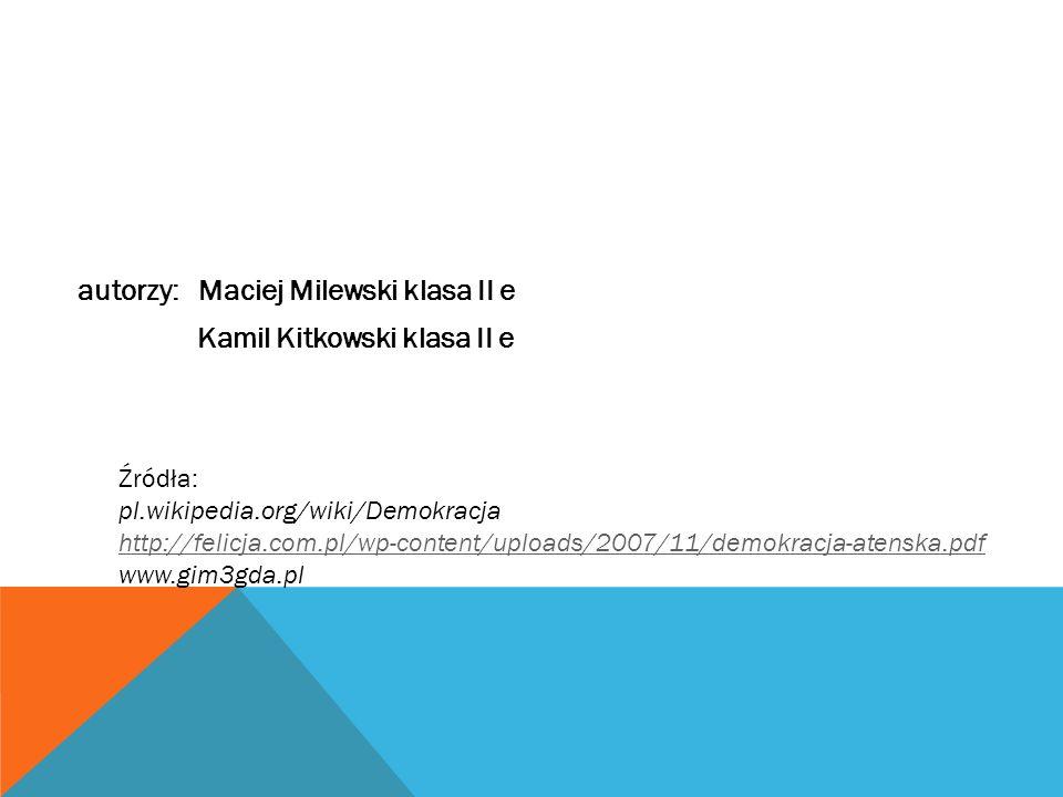 autorzy: Maciej Milewski klasa II e Kamil Kitkowski klasa II e