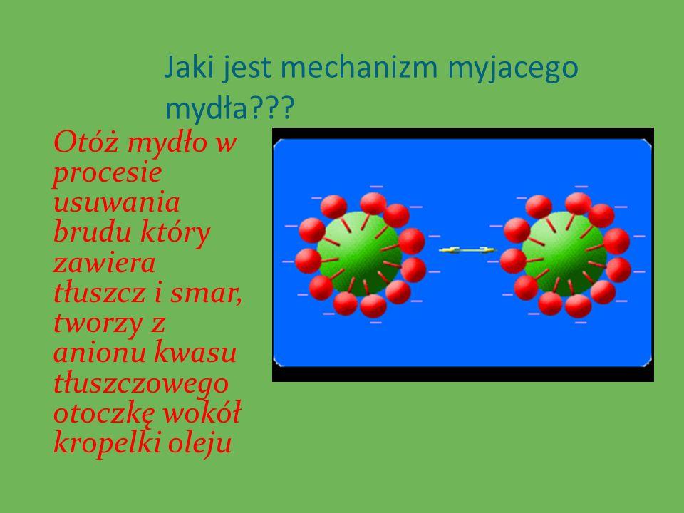 Jaki jest mechanizm myjacego mydła