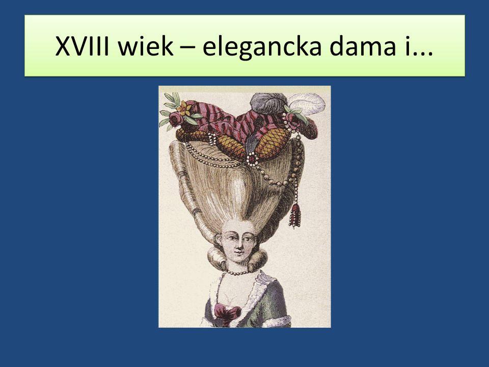 XVIII wiek – elegancka dama i...