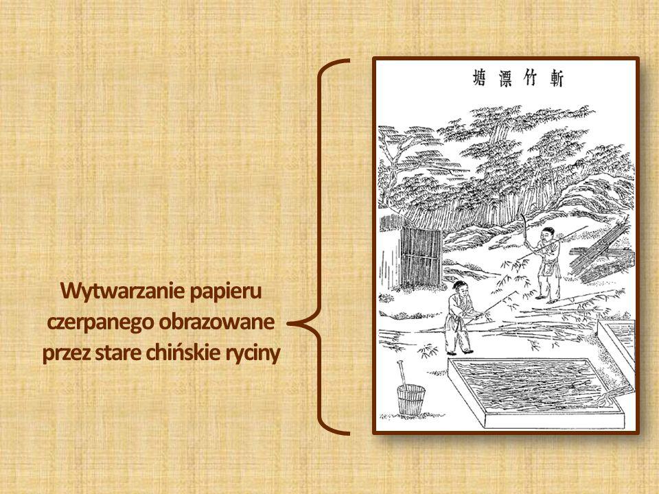 Wytwarzanie papieru czerpanego obrazowane przez stare chińskie ryciny