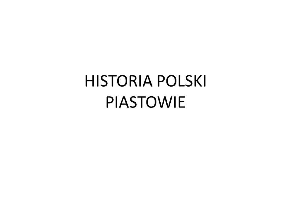 HISTORIA POLSKI PIASTOWIE