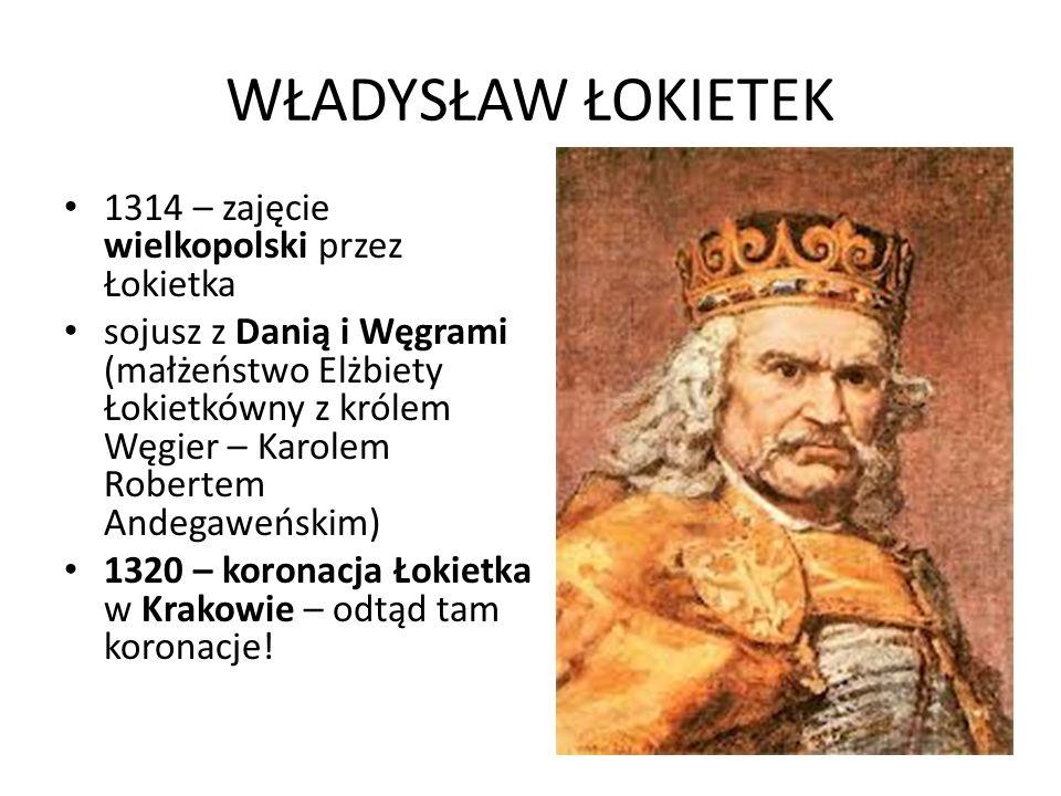 WŁADYSŁAW ŁOKIETEK 1314 – zajęcie wielkopolski przez Łokietka
