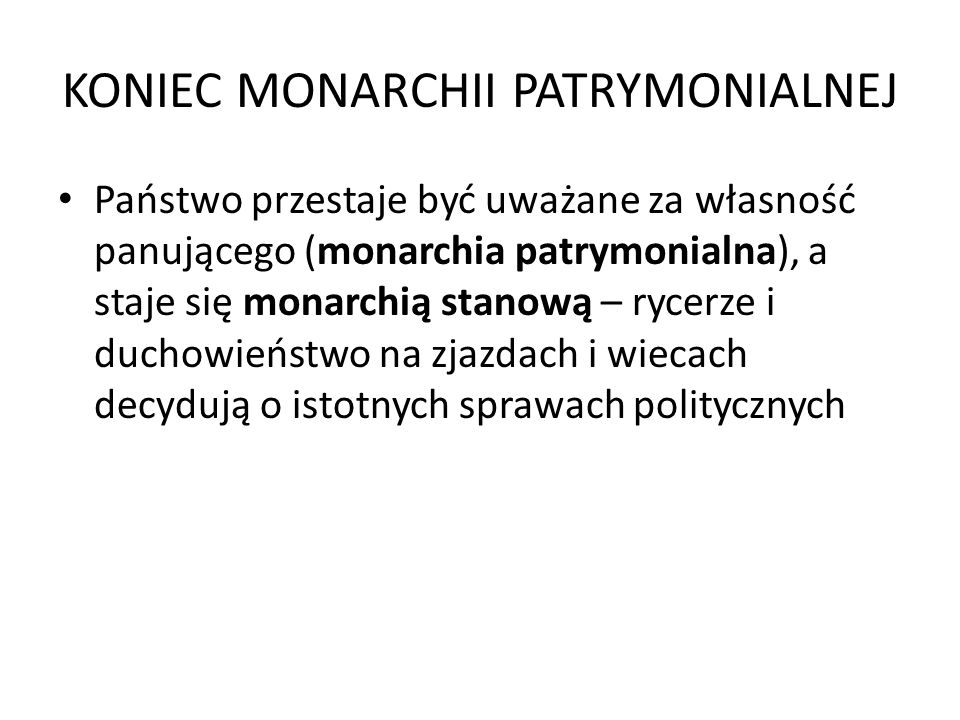 KONIEC MONARCHII PATRYMONIALNEJ