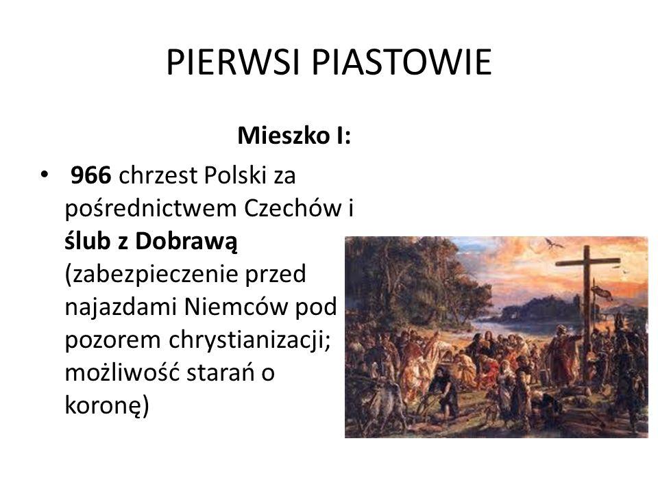 PIERWSI PIASTOWIE Mieszko I:
