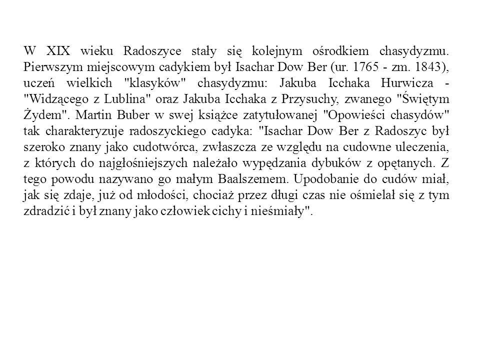 W XIX wieku Radoszyce stały się kolejnym ośrodkiem chasydyzmu
