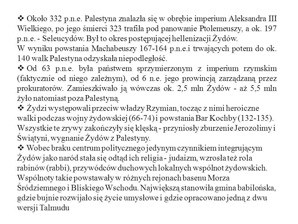 Około 332 p.n.e. Palestyna znalazła się w obrębie imperium Aleksandra III Wielkiego, po jego śmierci 323 trafiła pod panowanie Ptolemeuszy, a ok. 197 p.n.e. - Seleucydów. Był to okres postępującej hellenizacji Żydów.