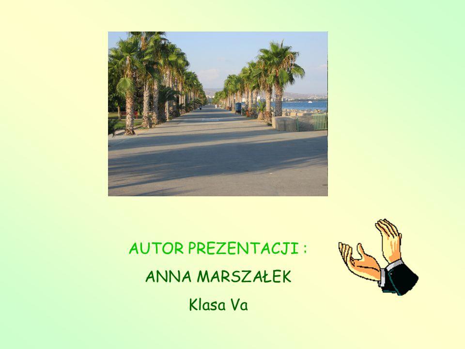 AUTOR PREZENTACJI : ANNA MARSZAŁEK Klasa Va