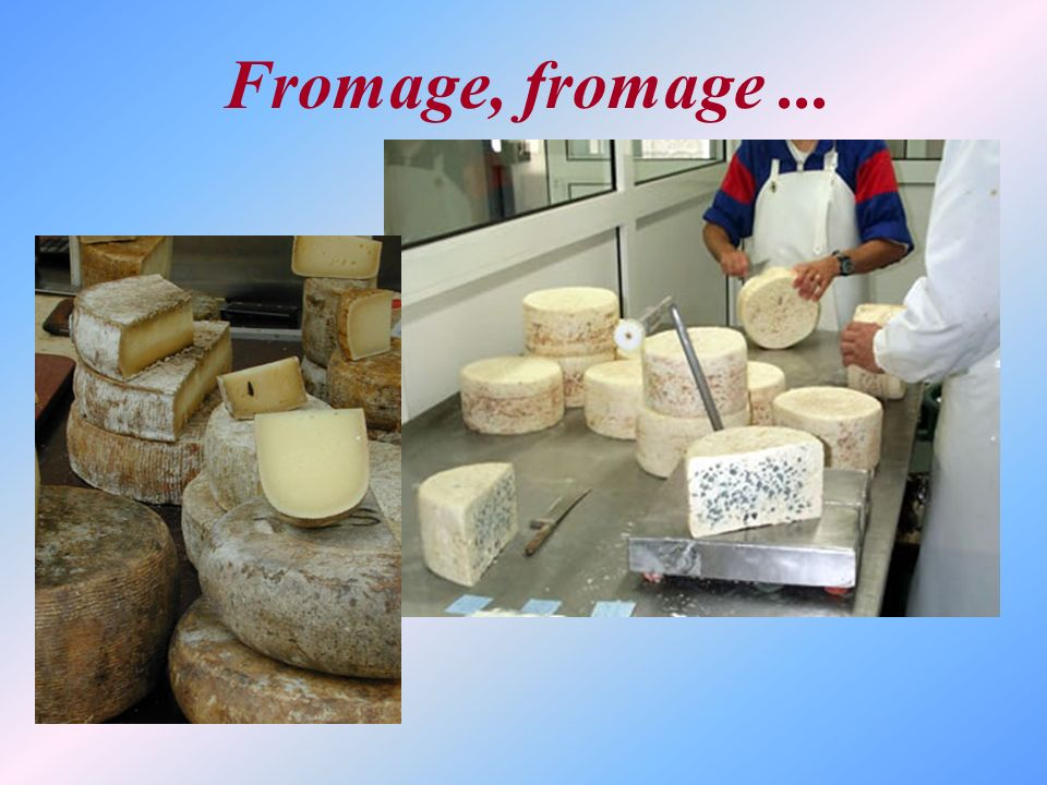 Fromage, fromage ...