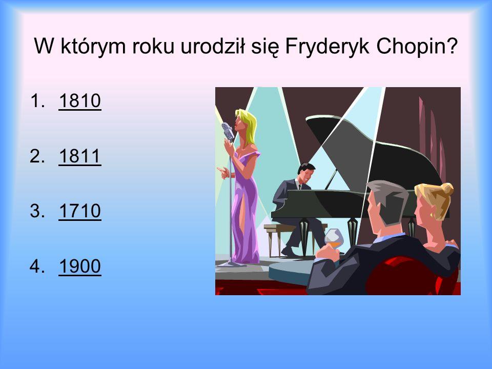 W którym roku urodził się Fryderyk Chopin