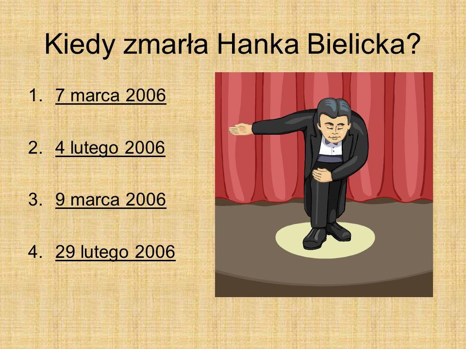 Kiedy zmarła Hanka Bielicka