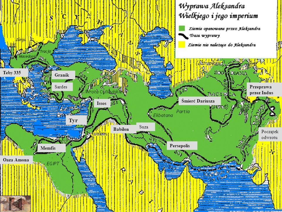 Tyr Teby 335 Granik Sardes Przeprawa przez Indus Śmierć Dariusza Issos