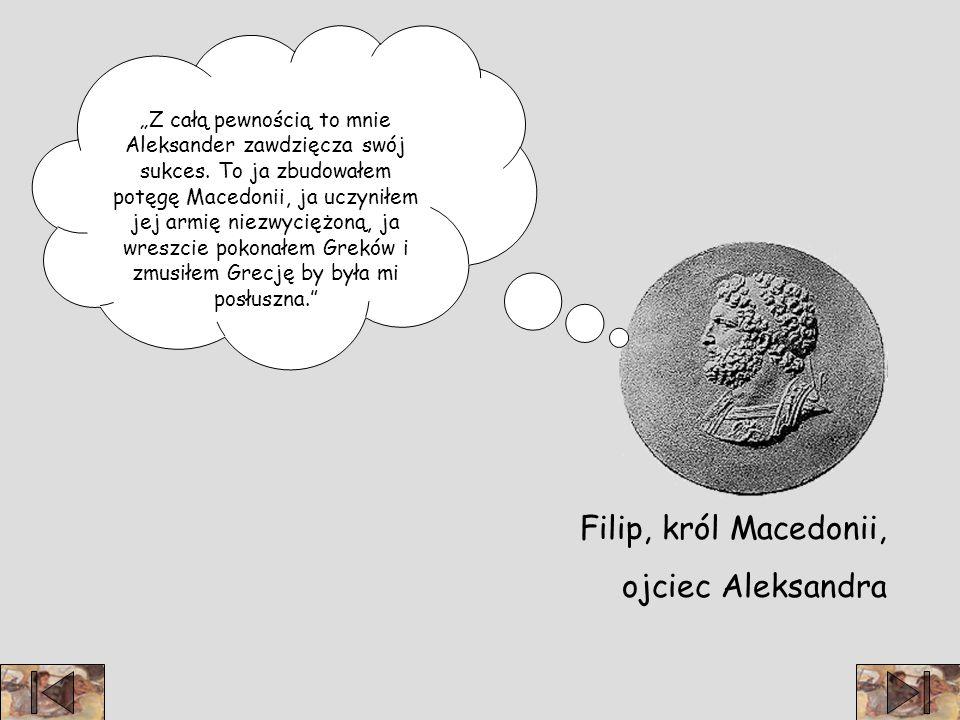 Filip, król Macedonii, ojciec Aleksandra