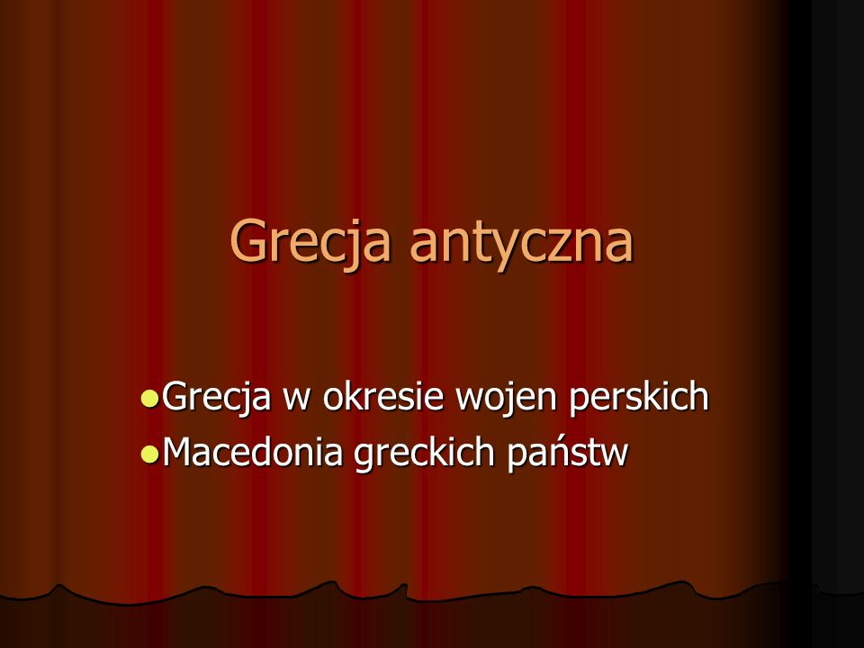 Grecja w okresie wojen perskich Macedonia greckich państw