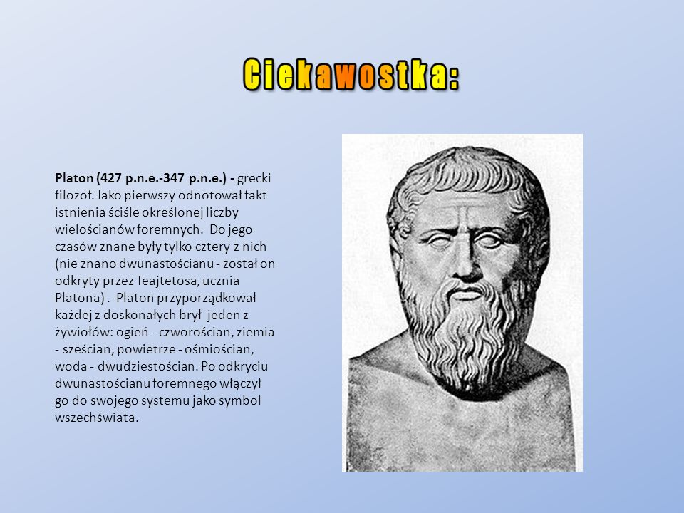 Platon (427 p. n. e. -347 p. n. e. ) - grecki filozof