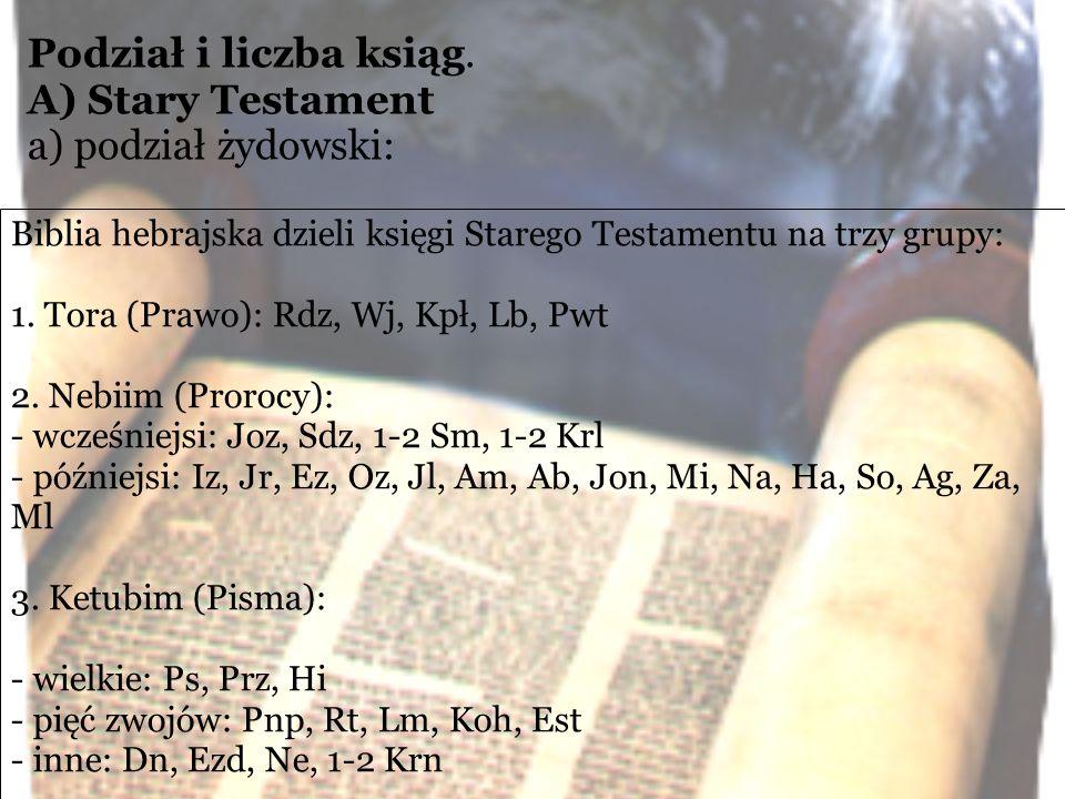 Podział i liczba ksiąg. A) Stary Testament a) podział żydowski: