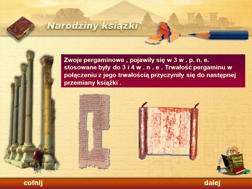 Zwoje pergaminowe , pojawiły się w 3 w. p. n. e