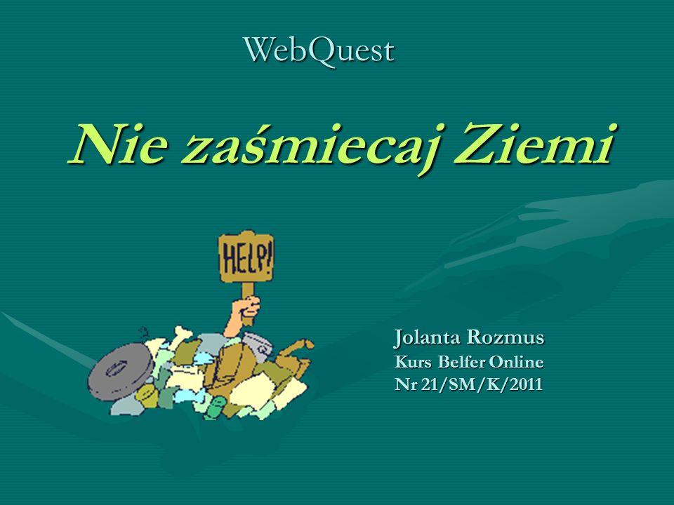 Nie zaśmiecaj Ziemi WebQuest