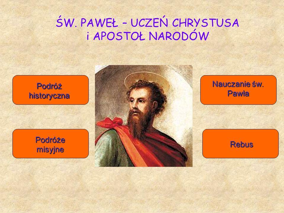 ŚW. PAWEŁ – UCZEŃ CHRYSTUSA i APOSTOŁ NARODÓW