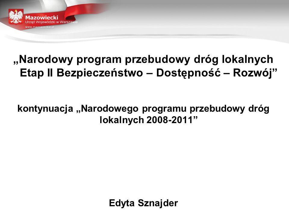 """kontynuacja """"Narodowego programu przebudowy dróg lokalnych 2008-2011"""