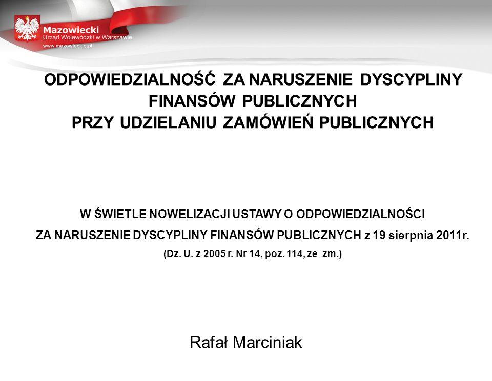 ODPOWIEDZIALNOŚĆ ZA NARUSZENIE DYSCYPLINY FINANSÓW PUBLICZNYCH PRZY UDZIELANIU ZAMÓWIEŃ PUBLICZNYCH