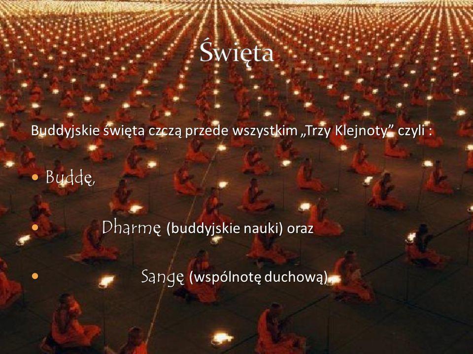 Święta Buddę, Dharmę (buddyjskie nauki) oraz