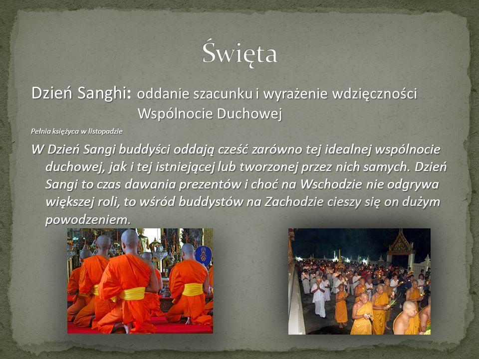 ŚwiętaDzień Sanghi: oddanie szacunku i wyrażenie wdzięczności Wspólnocie Duchowej. Pełnia księżyca w listopadzie.