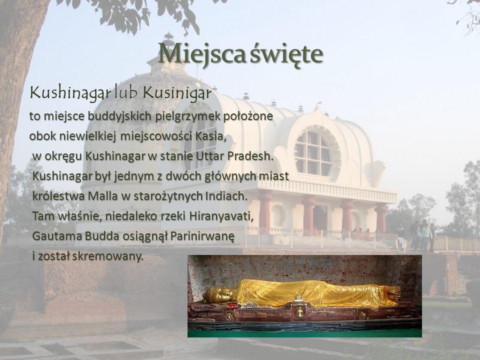 Miejsca święte Kushinagar lub Kusinigar