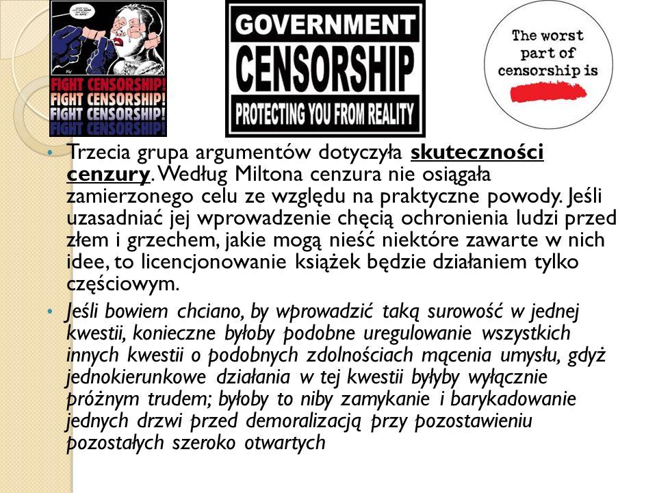 Trzecia grupa argumentów dotyczyła skuteczności cenzury