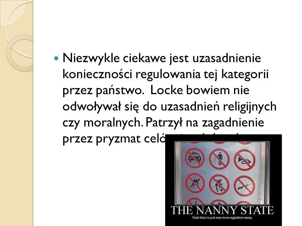 Niezwykle ciekawe jest uzasadnienie konieczności regulowania tej kategorii przez państwo.